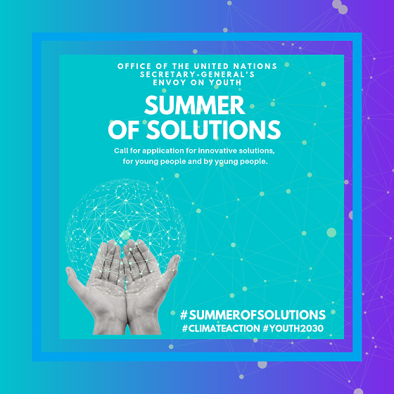 Summer Of Solutions is a call for application initiated by the Office of the United